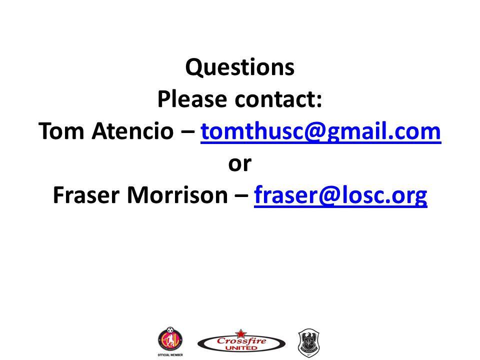 Questions Please contact: Tom Atencio – tomthusc@gmail.com or Fraser Morrison – fraser@losc.orgtomthusc@gmail.comfraser@losc.org