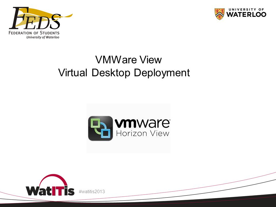 #watitis2013 VMWare View Virtual Desktop Deployment