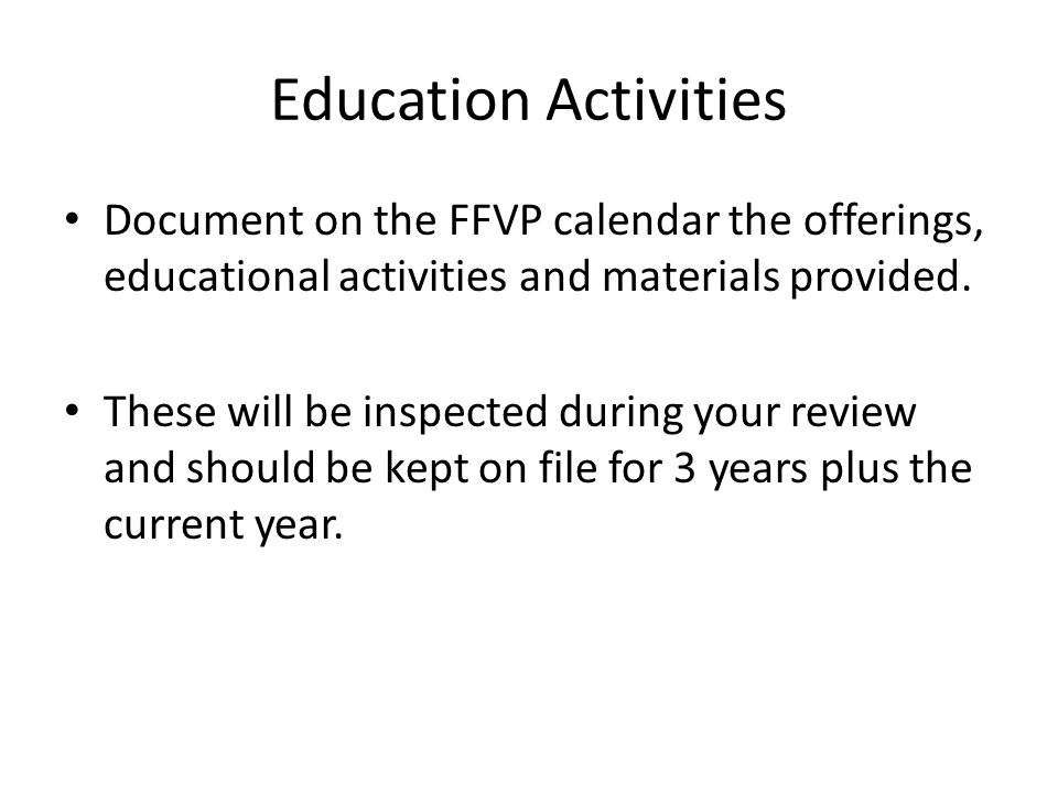 Education Activities Document on the FFVP calendar the offerings, educational activities and materials provided. These will be inspected during your r