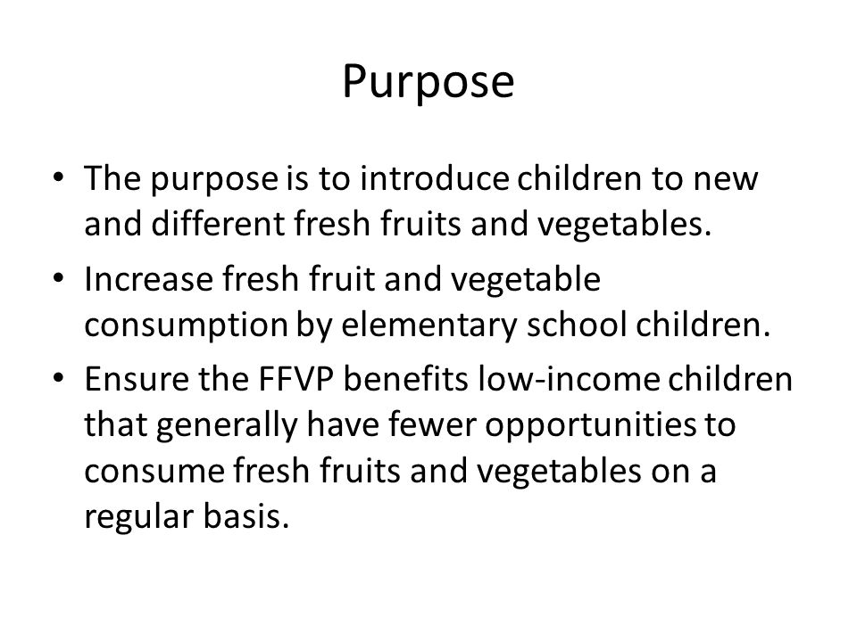 Purchasing All purchasing of fresh produce follows the same procurement requirements as any other Child Nutrition program.