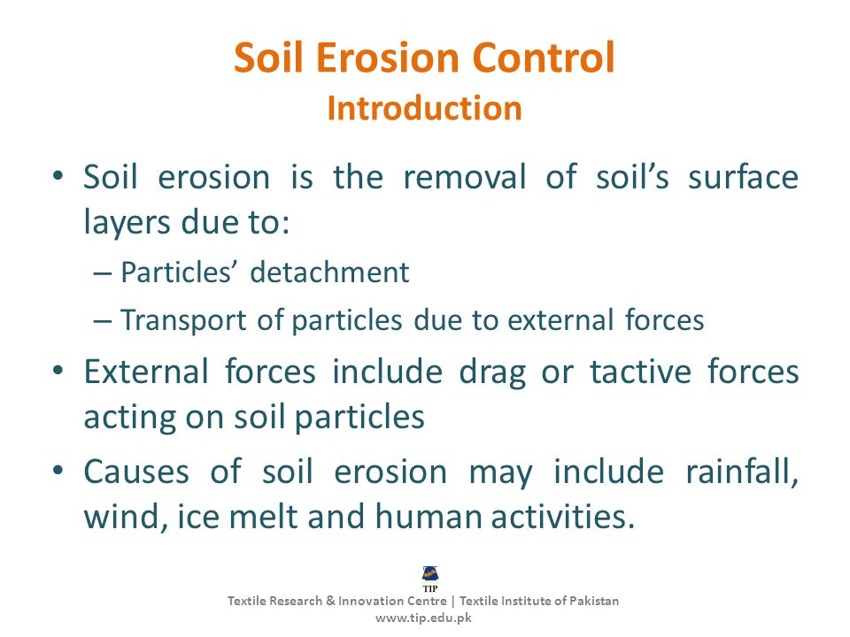 Soil Erosion Control Introduction Soil erosion is the removal of soils surface layers due to: – Particles detachment – Transport of particles due to e