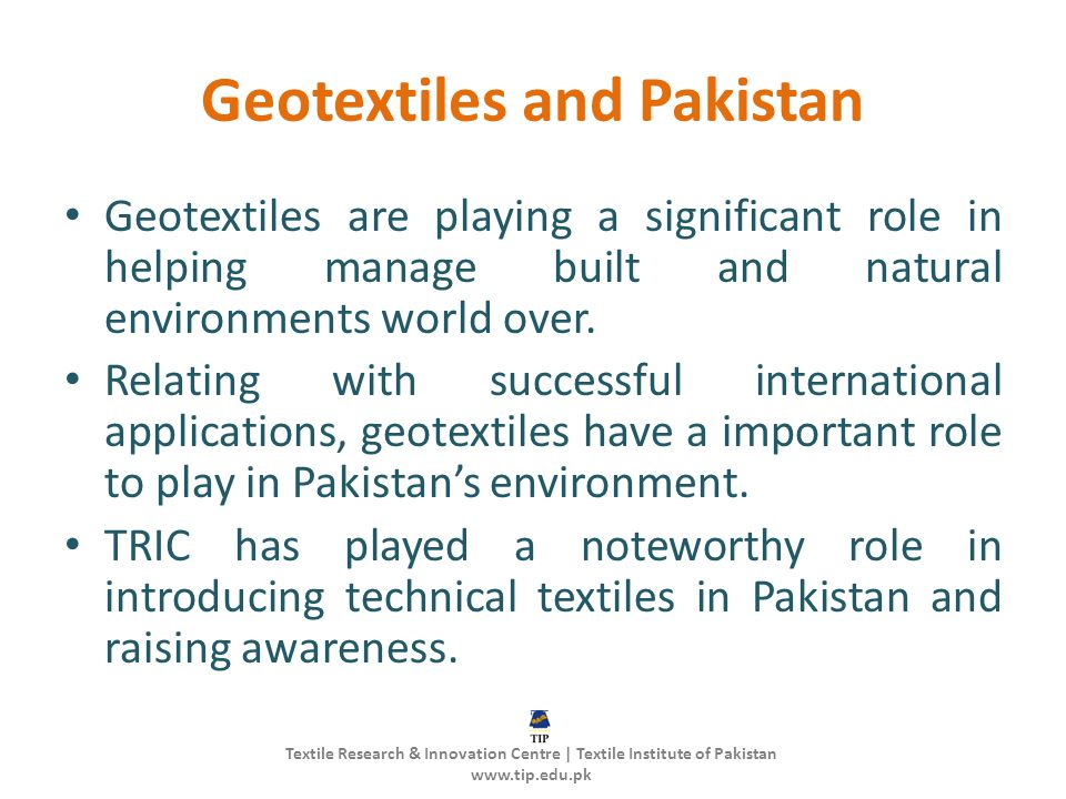 Geotextiles and Pakistan Geotextiles are playing a significant role in helping manage built and natural environments world over. Relating with success