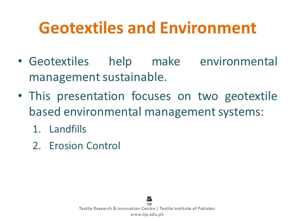 Geotextiles and Environment Geotextiles help make environmental management sustainable.