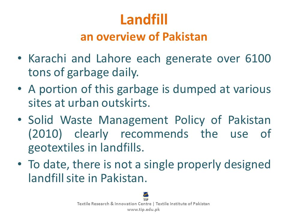 Landfill an overview of Pakistan Karachi and Lahore each generate over 6100 tons of garbage daily.
