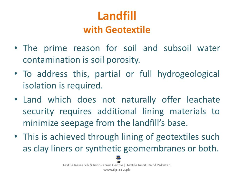 Landfill with Geotextile The prime reason for soil and subsoil water contamination is soil porosity. To address this, partial or full hydrogeological