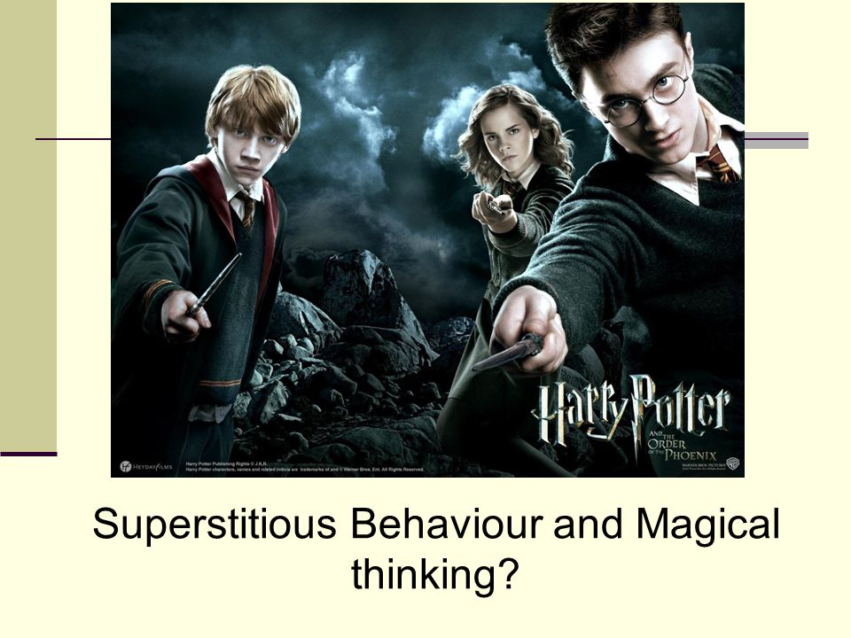 Superstitious Behaviour and Magical thinking?