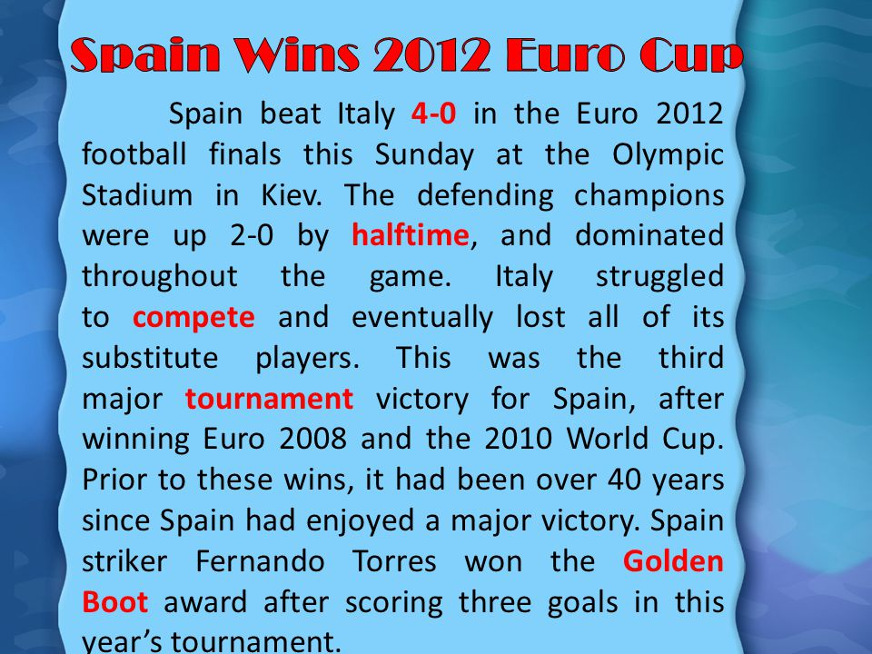 Spain beat Italy 4-0 in the Euro 2012 football finals this Sunday at the Olympic Stadium in Kiev.