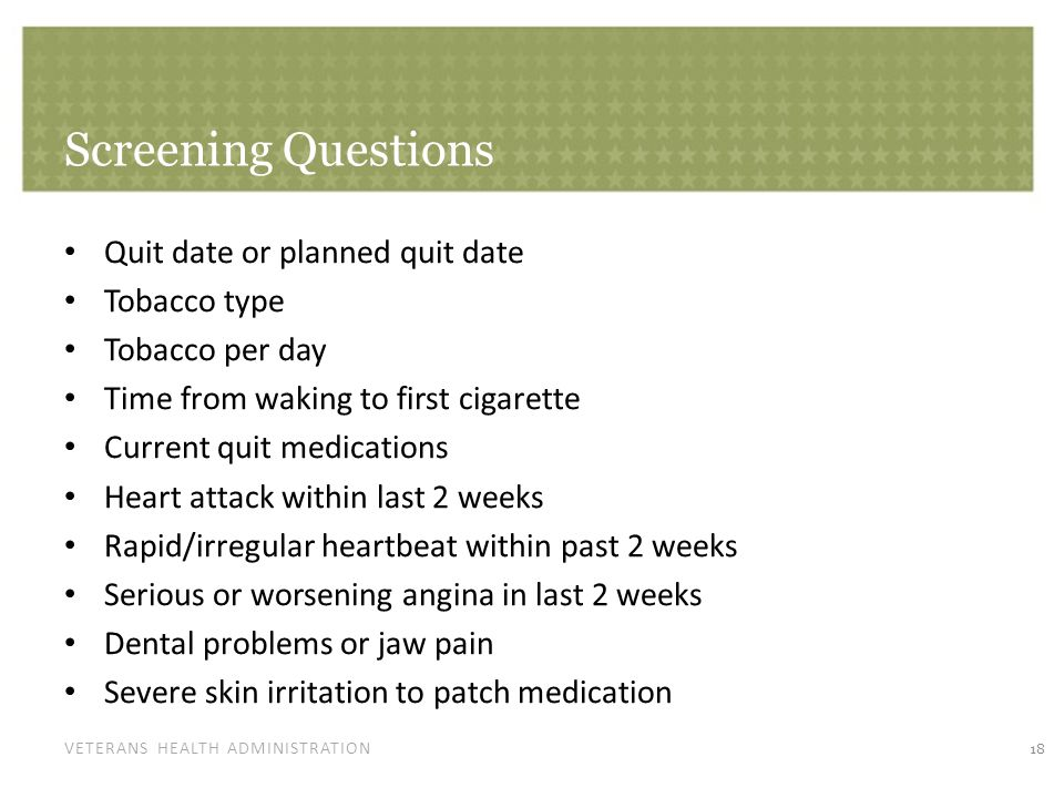 VETERANS HEALTH ADMINISTRATION Screening Questions Quit date or planned quit date Tobacco type Tobacco per day Time from waking to first cigarette Cur