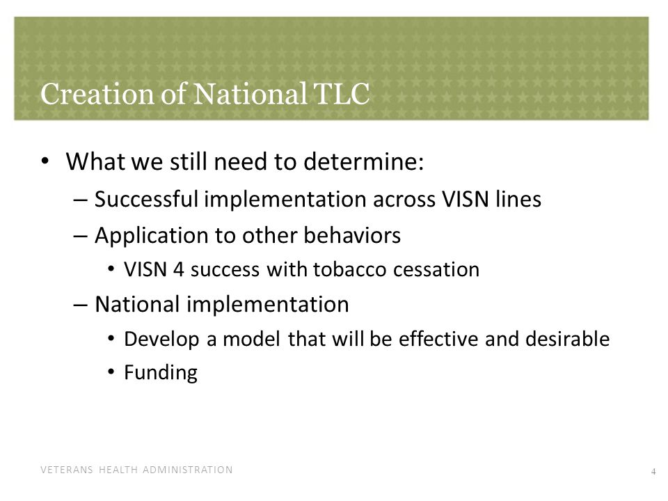 VETERANS HEALTH ADMINISTRATION National TLC Details 5 Part of Transformational Initiatives, Preventive Care Program Telephone Lifestyle Coaching Supplement Primary Care and PACT Enhance and support health coaching already available in VHA