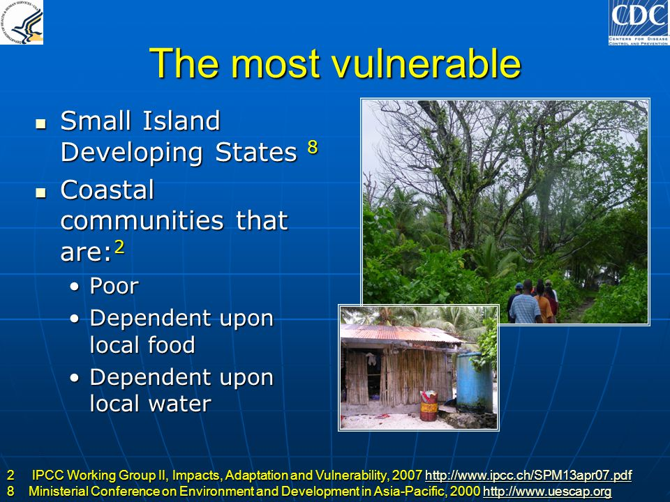 The most vulnerable Small Island Developing States 8 Small Island Developing States 8 Coastal communities that are: 2 Coastal communities that are: 2
