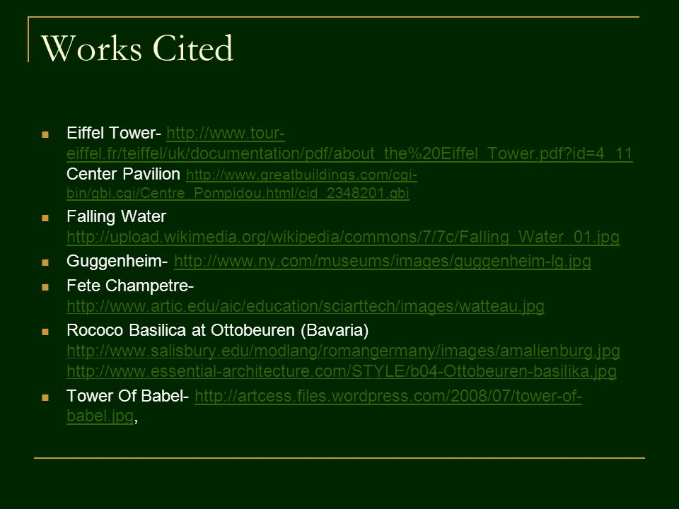 Works Cited Eiffel Tower- http://www.tour- eiffel.fr/teiffel/uk/documentation/pdf/about_the%20Eiffel_Tower.pdf?id=4_11 Center Pavilion http://www.grea
