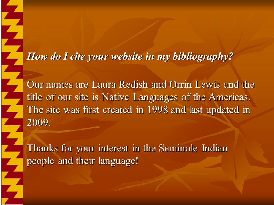 How do I cite your website in my bibliography? How do I cite your website in my bibliography? Our names are Laura Redish and Orrin Lewis and the title