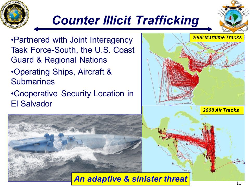 11 Counter Illicit Trafficking Partnered with Joint Interagency Task Force-South, the U.S.