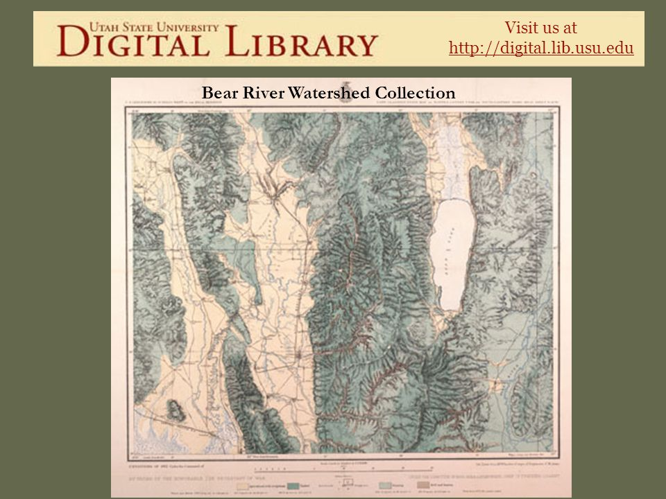 Visit us at http://digital.lib.usu.edu Bear River Watershed Collection