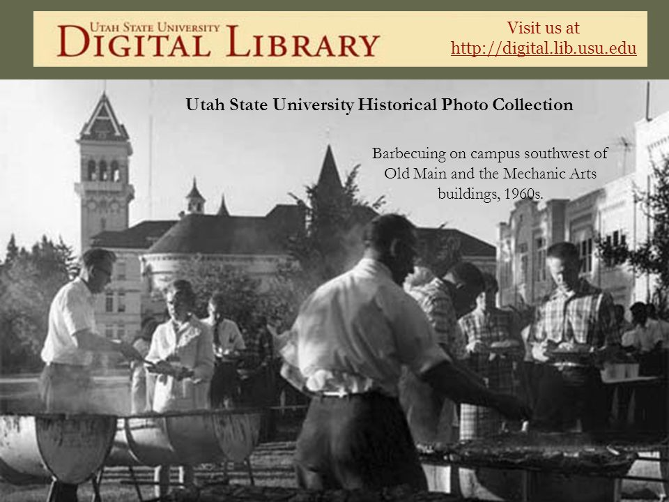 Visit us at http://digital.lib.usu.edu Utah State University Historical Photo Collection Barbecuing on campus southwest of Old Main and the Mechanic A