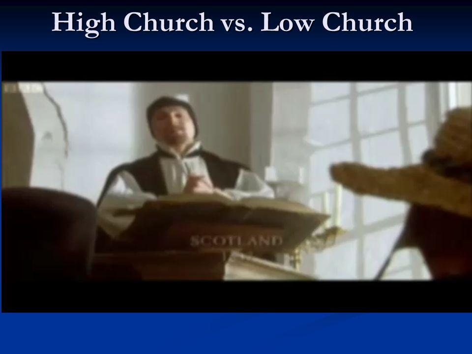 High Church vs. Low Church