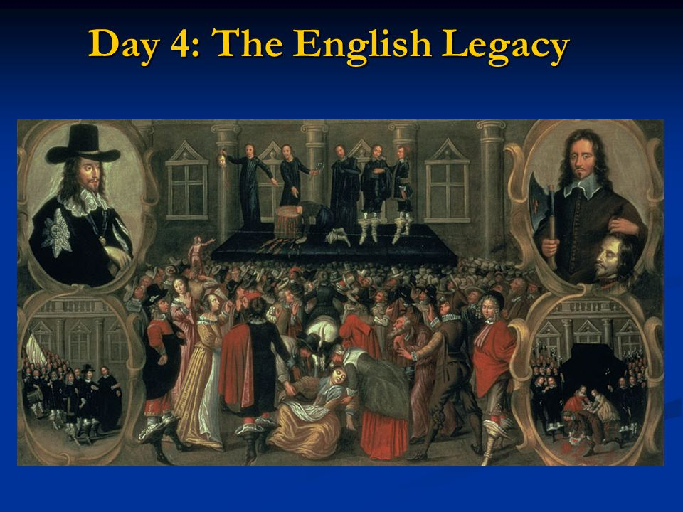 Day 4: The English Legacy