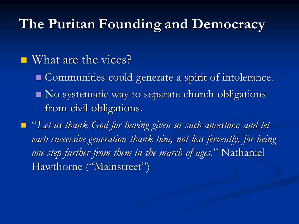 The Puritan Founding and Democracy What are the vices.
