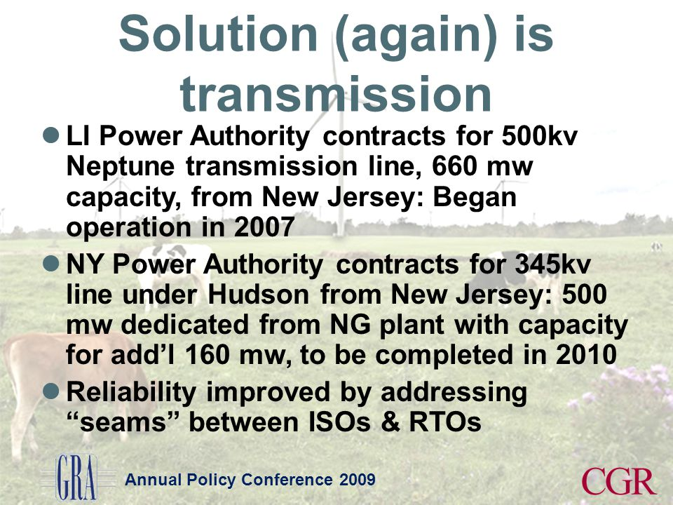 Annual Policy Conference 2009 Solution (again) is transmission LI Power Authority contracts for 500kv Neptune transmission line, 660 mw capacity, from