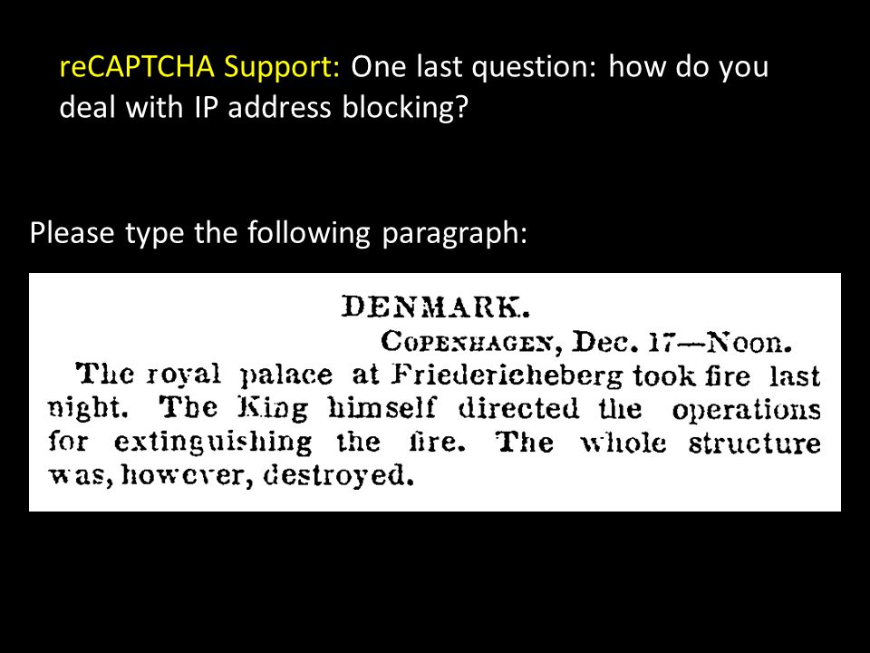CAPTCHA Sweat Shops Mahiddin: Would you help us find some Captcha Project? reCAPTCHA Support: What kind of CAPTCHA project are you looking for? Mahidd