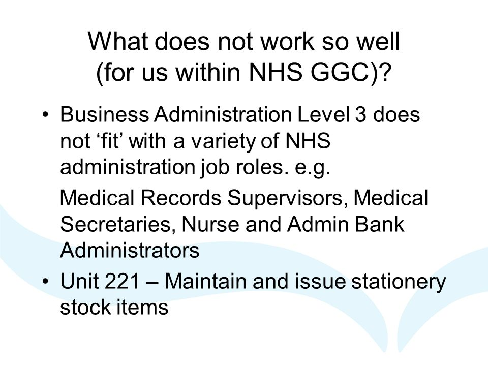 What does not work so well (for us within NHS GGC).