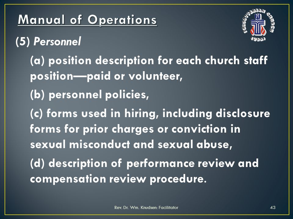 (5) Personnel (a) position description for each church staff positionpaid or volunteer, (b) personnel policies, (c) forms used in hiring, including di