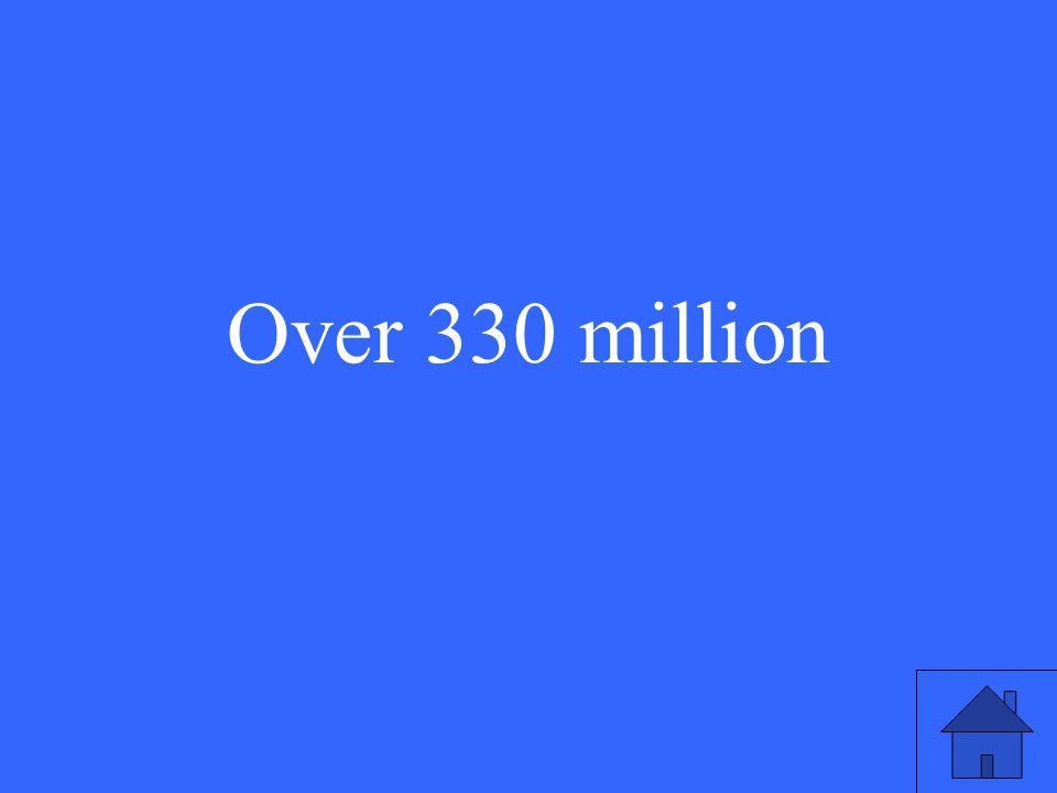 13 Over 330 million