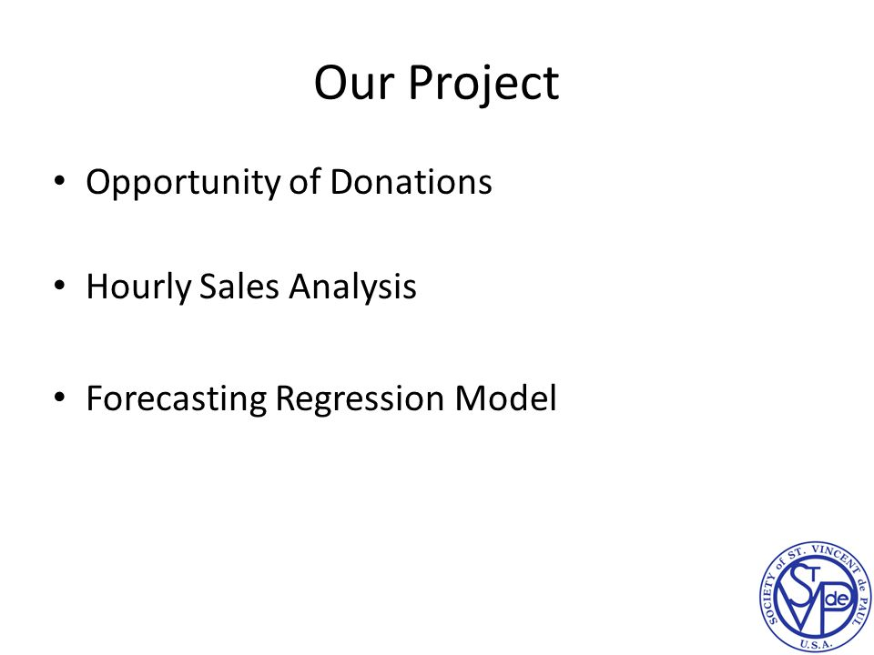 Our Project Opportunity of Donations Hourly Sales Analysis Forecasting Regression Model