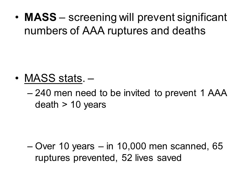 MASS – screening will prevent significant numbers of AAA ruptures and deaths MASS stats.