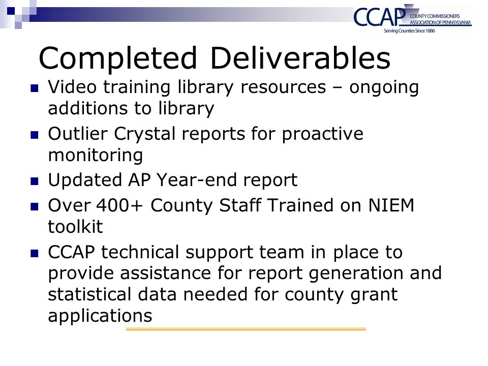Completed Deliverables Video training library resources – ongoing additions to library Outlier Crystal reports for proactive monitoring Updated AP Yea