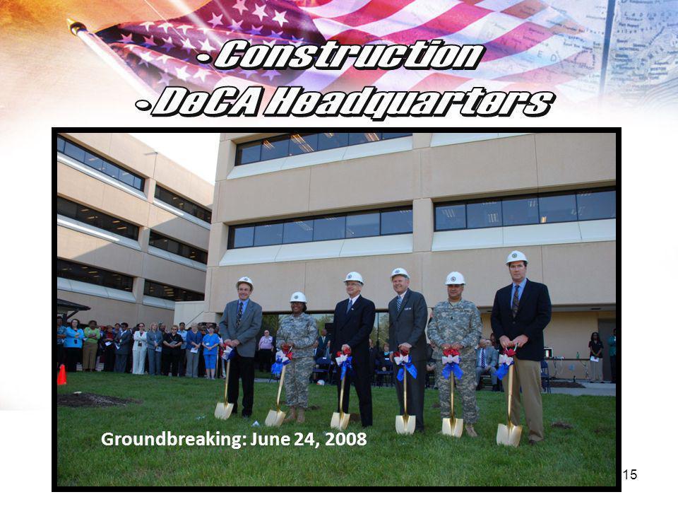 15 Groundbreaking: June 24, 2008