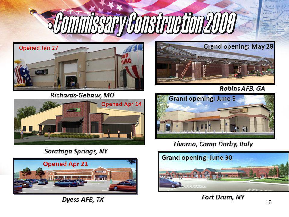 16 Richards-Gebaur, MO Dyess AFB, TX Robins AFB, GA Livorno, Camp Darby, Italy Saratoga Springs, NY Fort Drum, NY Opened Apr 14 Grand opening: June 5