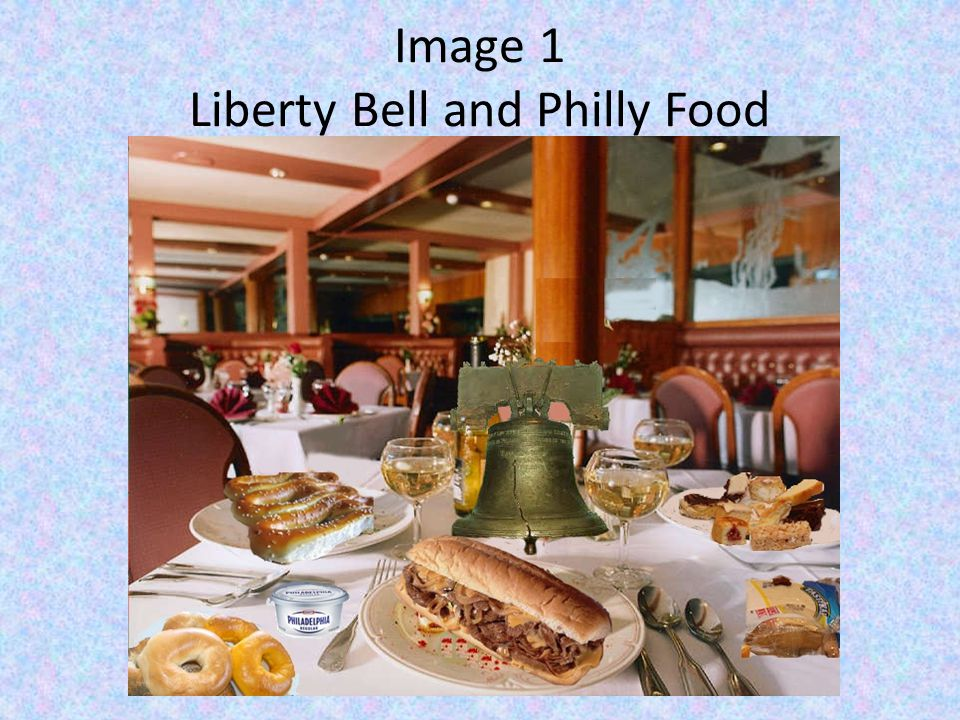 Image 1 Liberty Bell and Philly Food