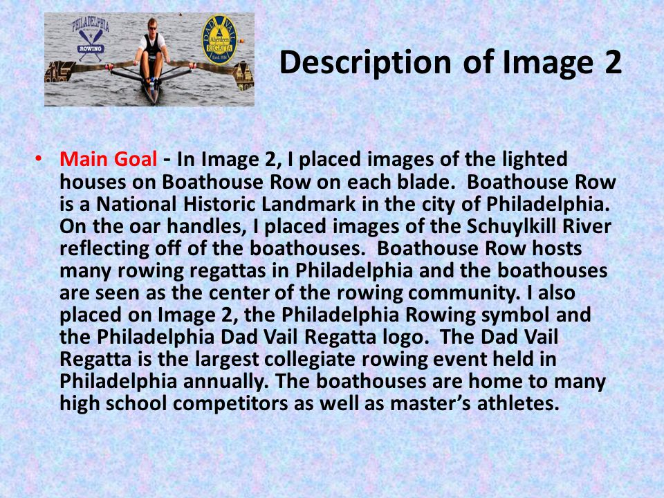 Description of Image 2 Main Goal - In Image 2, I placed images of the lighted houses on Boathouse Row on each blade.