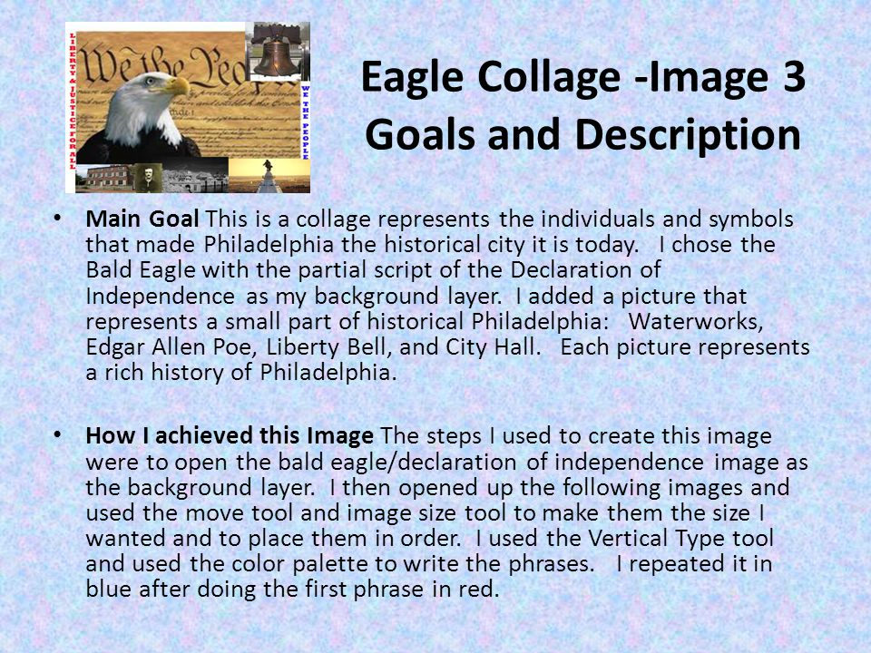 Eagle Collage -Image 3 Goals and Description Main Goal This is a collage represents the individuals and symbols that made Philadelphia the historical