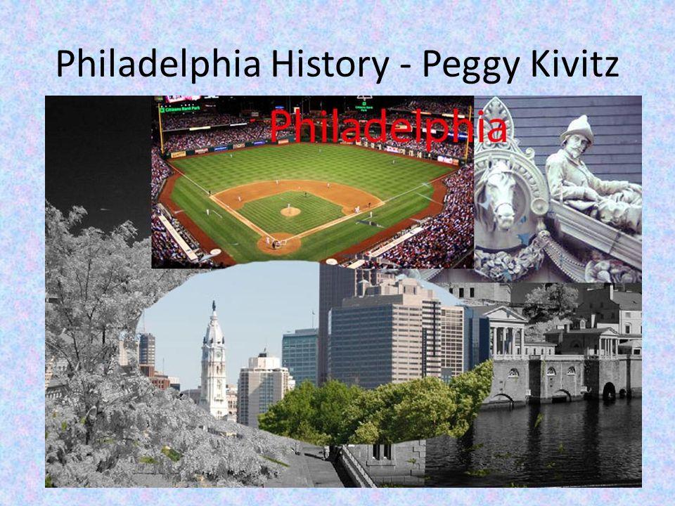 Philadelphia History - Peggy Kivitz