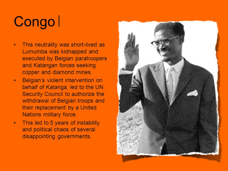 Congo In 1965, Kasavubu was overthrown by Mobutu who declared himself head of the state and established a one- party system.