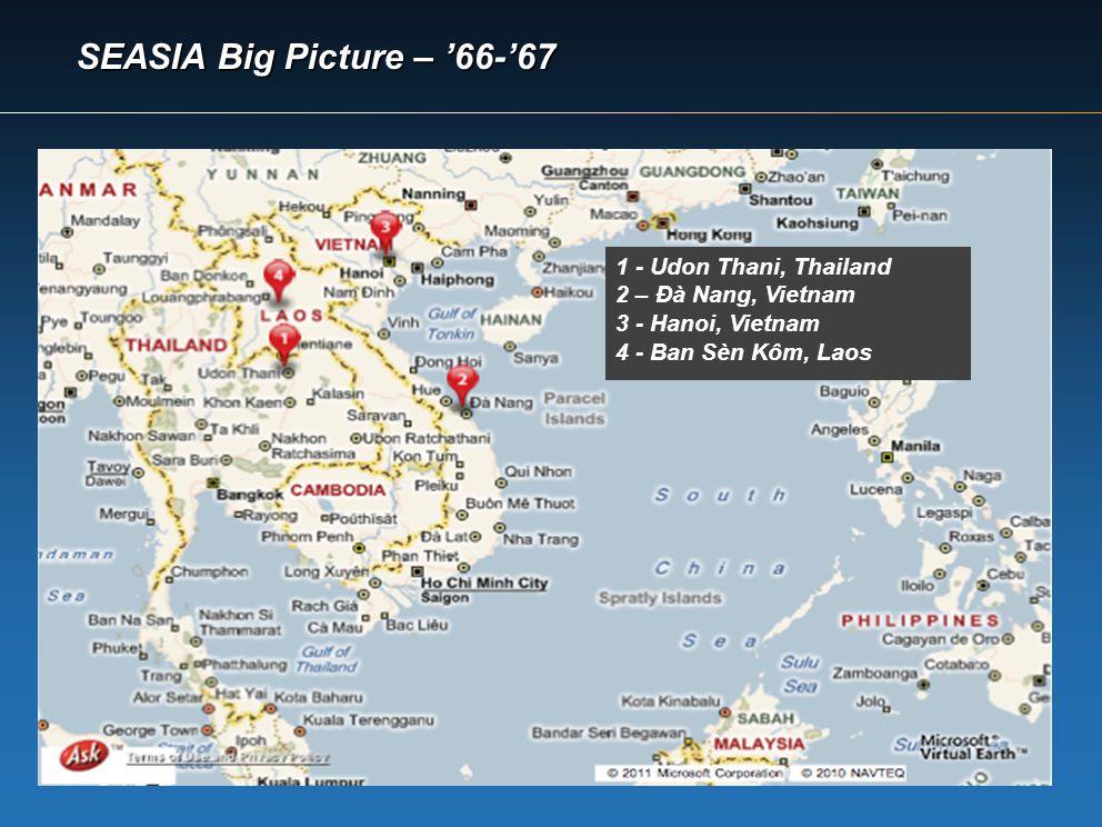 1 - Udon Thani, Thailand 2 – Đà Nang, Vietnam 3 - Hanoi, Vietnam 4 - Ban Sèn Kôm, Laos SEASIA Big Picture – 66-67
