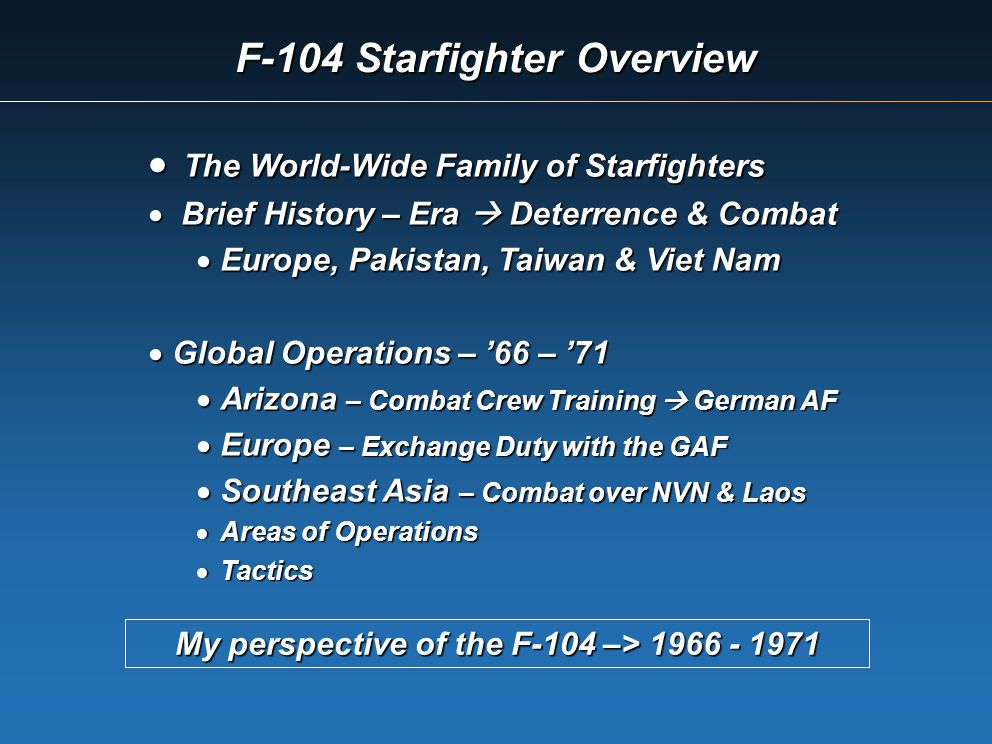The World-Wide Family of Starfighters The World-Wide Family of Starfighters Brief History – Era Deterrence & Combat Brief History – Era Deterrence & C