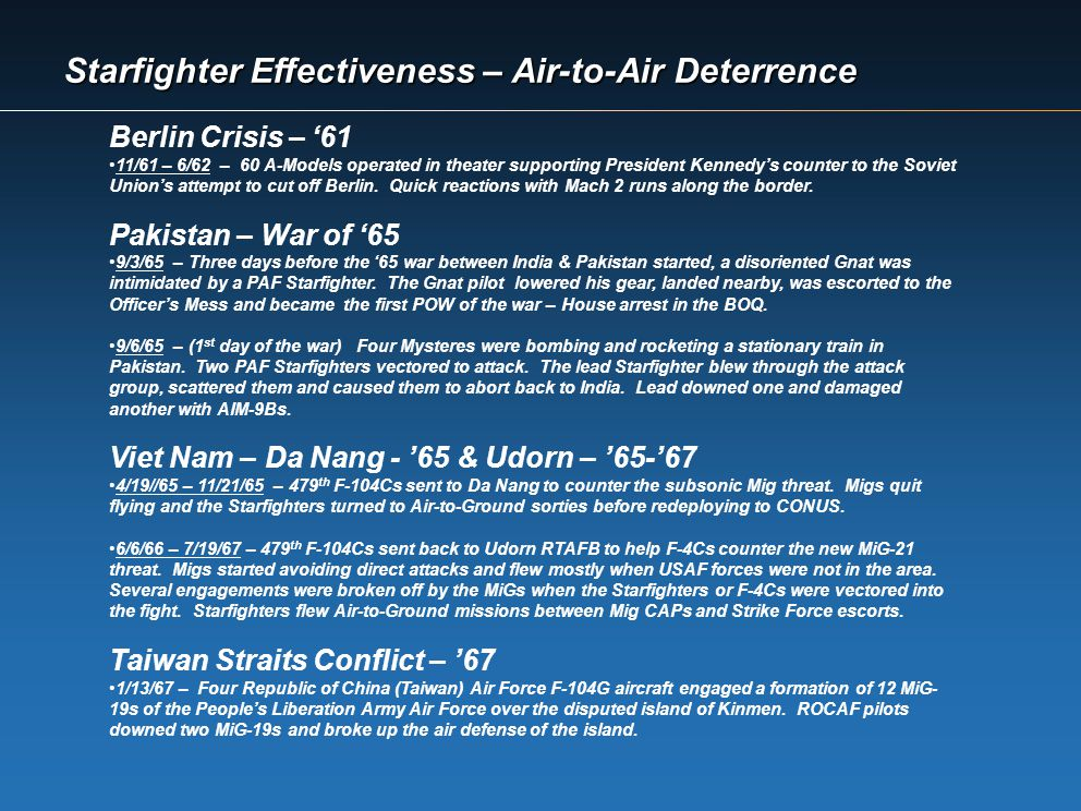 Starfighter Effectiveness – Air-to-Air Deterrence Berlin Crisis – 61 11/61 – 6/62 – 60 A-Models operated in theater supporting President Kennedys coun