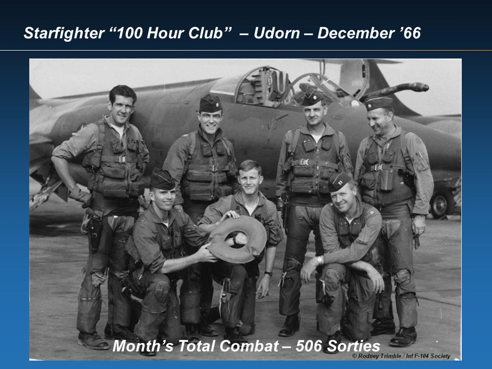 Starfighter 100 Hour Club – Udorn – December 66 Months Total Combat – 506 Sorties