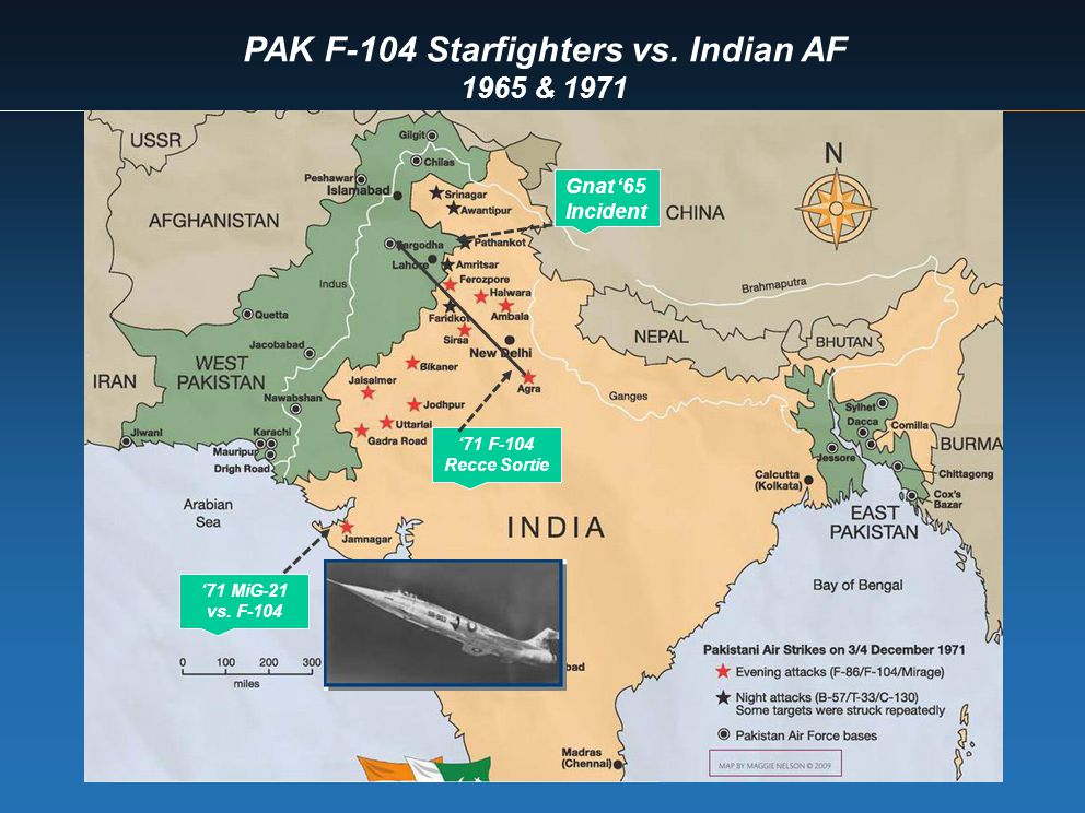 PAK F-104 Starfighters vs. Indian AF 1965 & 1971 Gnat 65 Incident 71 MiG-21 vs. F-104 71 F-104 Recce Sortie