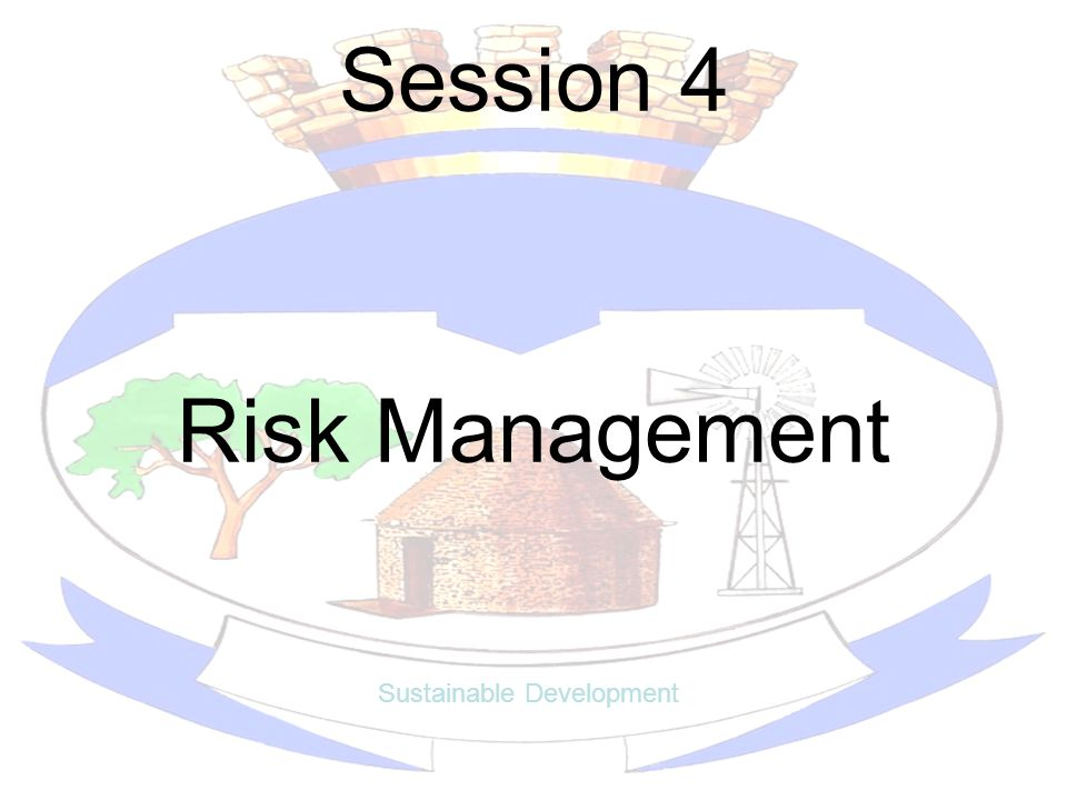 Session 4 Sustainable Development Predetermined Objectives Item 13 to 23 Compliance with laws and regulations Item 24 to 25 Predetermined Objectives Item 27 to 30 Risk Management