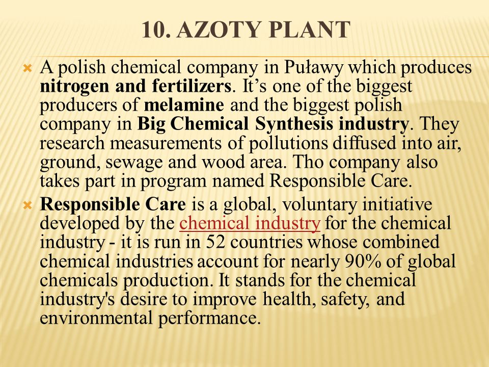 10. AZOTY PLANT A polish chemical company in Puławy which produces nitrogen and fertilizers.