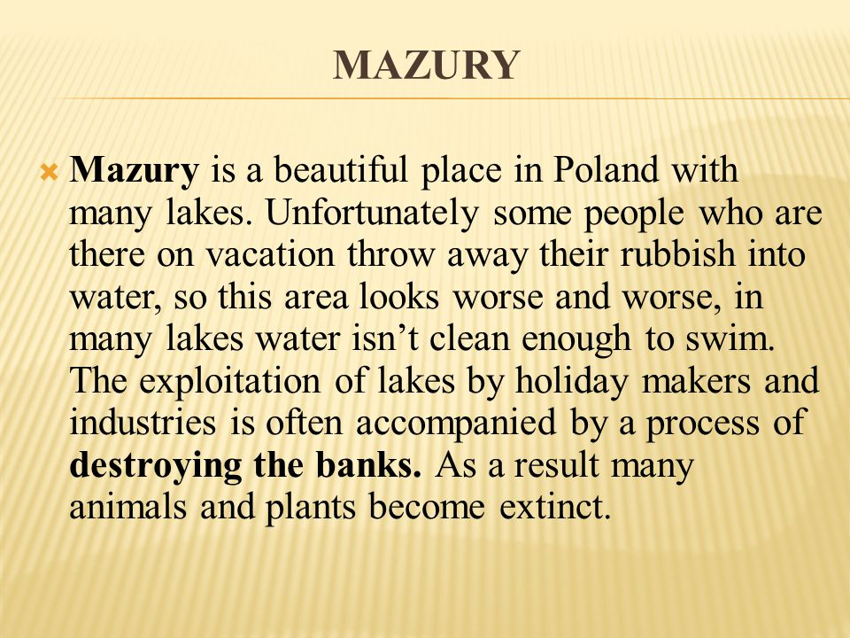 MAZURY Mazury is a beautiful place in Poland with many lakes.