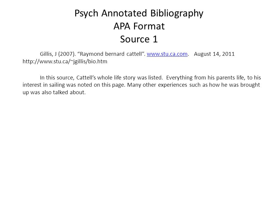Psych Annotated Bibliography APA Format Source 1 Gillis, J (2007).