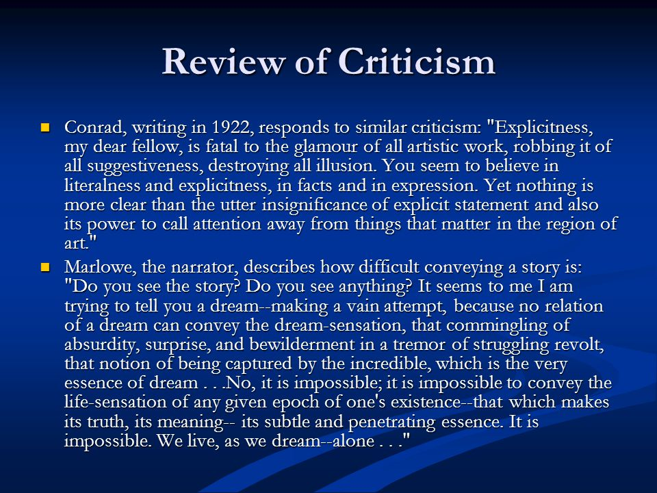 Review of Criticism Conrad, writing in 1922, responds to similar criticism: