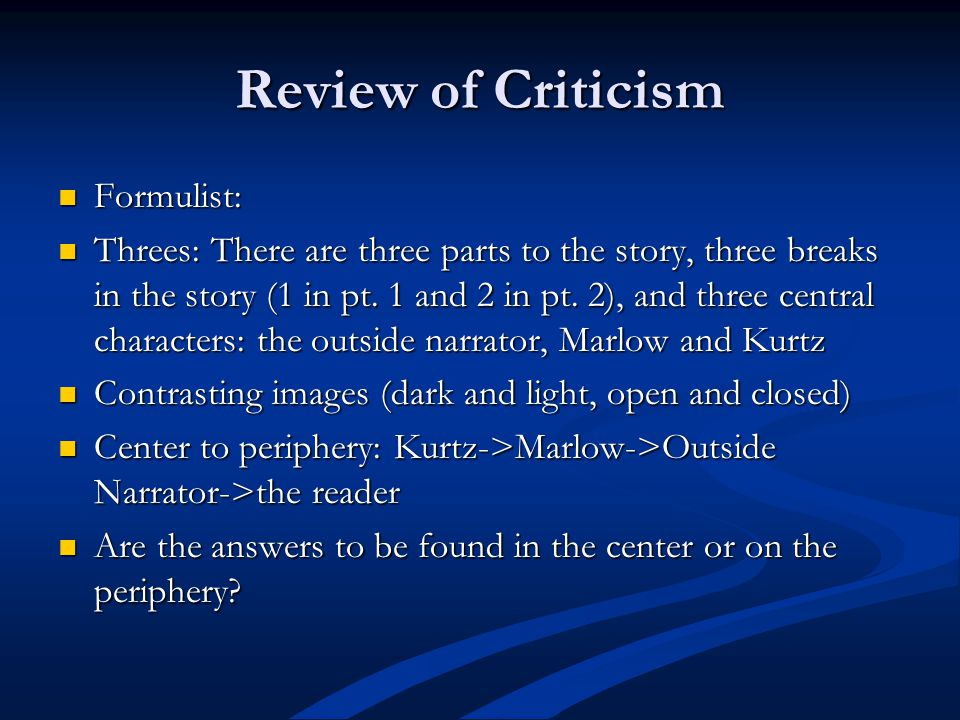 Review of Criticism Formulist: Formulist: Threes: There are three parts to the story, three breaks in the story (1 in pt. 1 and 2 in pt. 2), and three