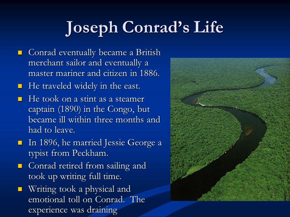 Joseph Conrads Life Conrad eventually became a British merchant sailor and eventually a master mariner and citizen in 1886.
