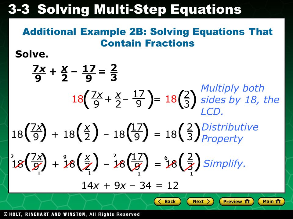 Evaluating Algebraic Expressions 3-3Solving Multi-Step Equations Solve. + – = Additional Example 2B: Solving Equations That Contain Fractions 2 3 x 2